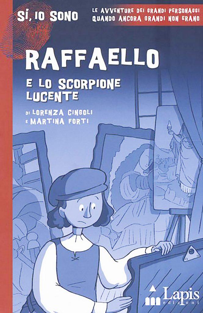"""La copertina del libro di Lorenza Cingola e Martina Forti """"Raffaello e lo scorpione lucente"""""""