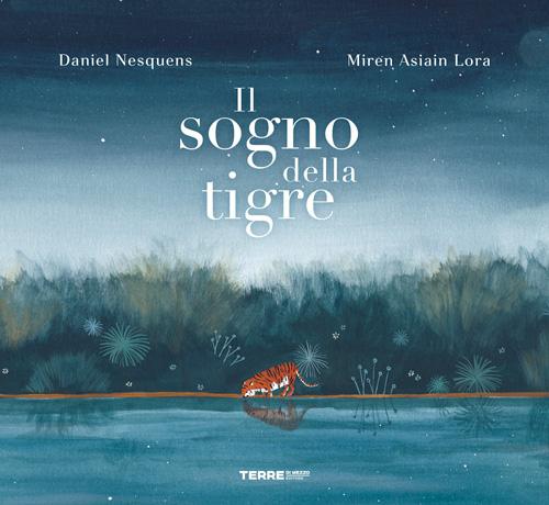 """La copertina del libro di Daniel Nesquens""""Il sogno della tigre"""""""