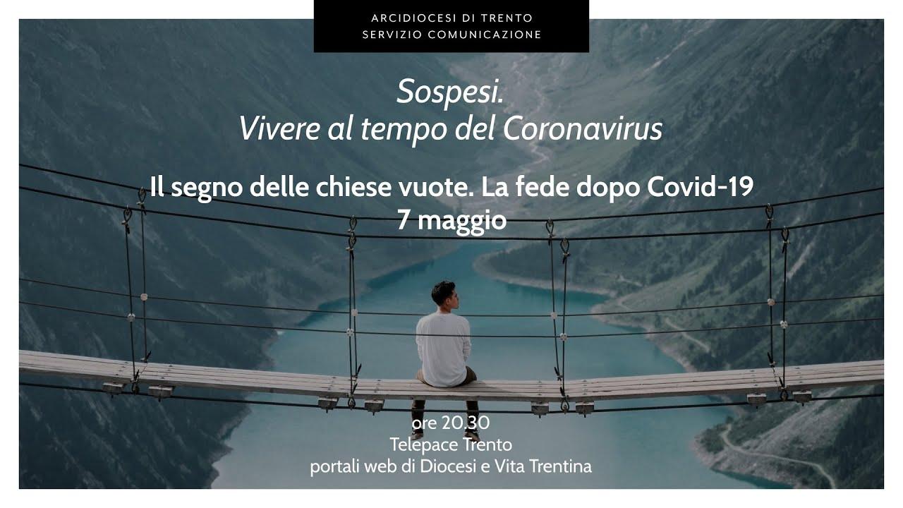 """""""Sospesi"""", il ciclo di incontri virtuali a più voci partito a fine aprile, iniziativa promossa dalla Diocesi di Trento"""
