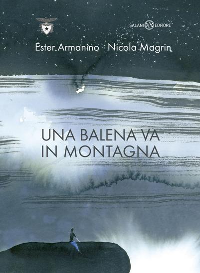 """La copertina del libro di Ester Armanino """"Una balena va in montagna"""""""